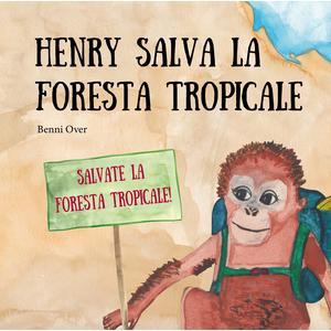Henry salva la foresta tropicale