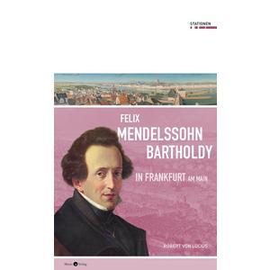Felix Mendelssohn Bartholdy in Frankfurt am Main