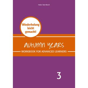 Autumn Years - Englisch für Senioren 3 - Advanced Learners - Workbook