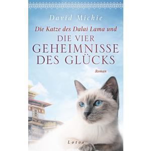 Die Katze des Dalai Lama und die vier Geheimnisse des Glücks
