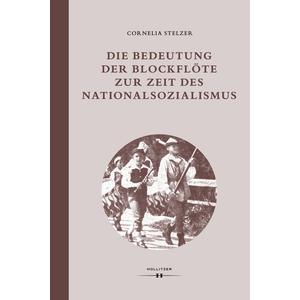 Die Bedeutung der Blockflöte zur Zeit des Nationalsozialismus