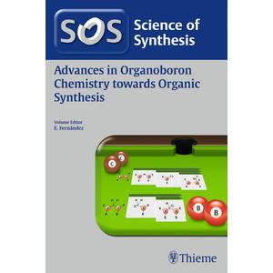 Science of Synthesis: Advances in Organoboron Chemistry towards Organic Synthesis