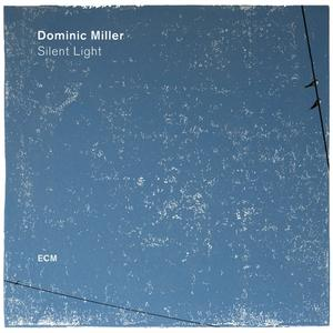 Miller,Dominic - Silent Light - 1 CD
