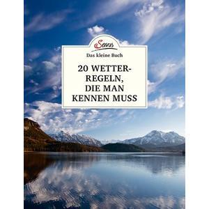 Das kleine Buch: 20 Wetterregeln, die man kennen muss