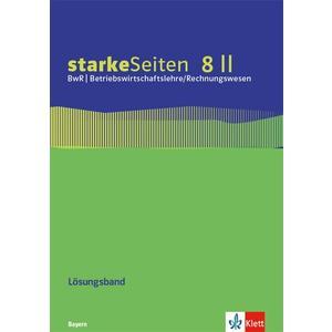 starkeSeiten BwR - Betriebswirtschaftslehre/ Rechnungswesen 8 II. Ausgabe Bayern Realschule
