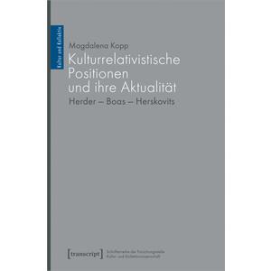 Kulturrelativistische Positionen und ihre Aktualität