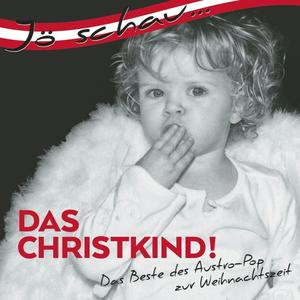 VARIOUS - JÖ SCHAU...DAS CHRISTKIND - 1 CD