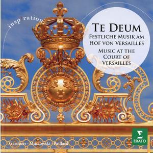 Te Deum-Festliche Musik Am Hof Von Versailles / Minkowski,Marc/Gardiner,John Eliot/Paillard,J.-F.