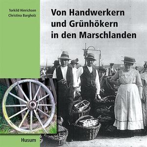 Von Handwerkern und Grünhökern in den Marschlanden