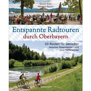 Entspannte Radtouren durch Oberbayern. 33 Routen für Genießer zwischen Rosenheimer Land und Pfaffenwinkel, mit Karten zum Download.
