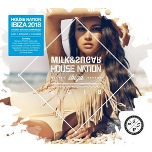 House Nation Ibiza 2018 / Various/Milk & Sugar (Mixed By)