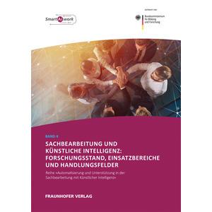 Sachbearbeitung und Künstliche Intelligenz: Forschungsstand, Einsatzbereiche und Handlungsfelder.