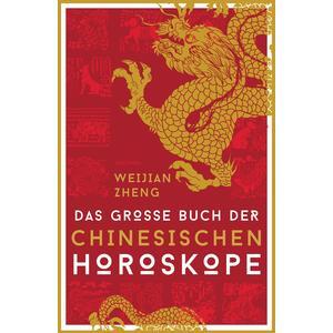 Das große Buch der chinesischen Horoskope
