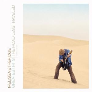 ETHERIDGE,MELISSA - GREATEST HITS - THE ROAD L - 1 CD