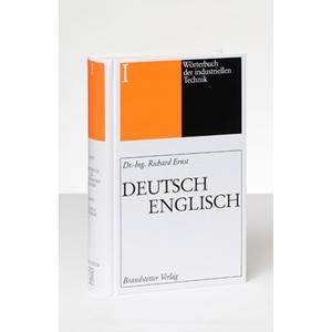 Wörterbuch der industriellen Technik Band 1 Deutsch-Englisch