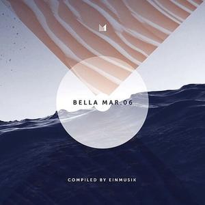 Bella Mar 06 (Compiled by Einmusik) / Various