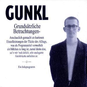 Gunkl - Grundsätzliche Betrachtungen - 2 CD
