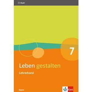 Leben gestalten 7. Ausgabe Bayern