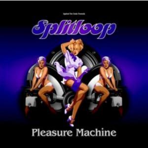 Splitloop - Pleasure machine - 1 CD