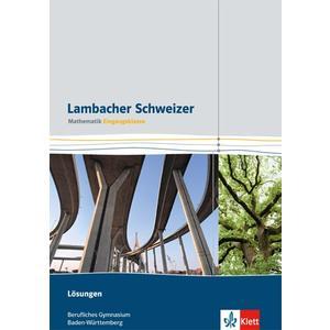 Lambacher Schweizer Mathematik berufliches Gymnasium Eingangsklasse. Ausgabe Baden-Württemberg