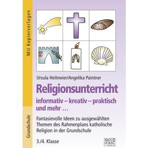Religionsunterricht informativ – kreativ – praktisch und mehr... 3./4. Klasse