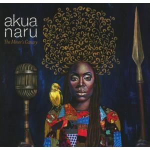 Akua Naru - The Miner's Canary - 1 CD