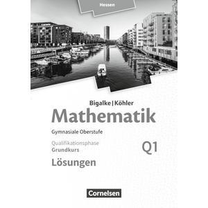 Bigalke/Köhler: Mathematik - Hessen - Ausgabe 2016 / Grundkurs 1. Halbjahr - Band Q1