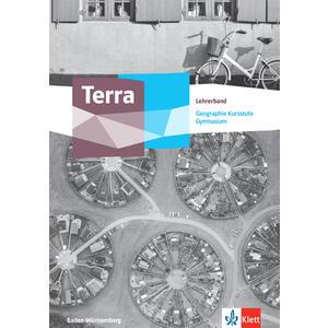 Terra Geographie Kursstufe Basisfach. Ausgabe Baden-Württemberg Gymnasium