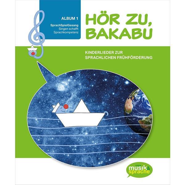 Hör zu, Bakabu - Album 1 (inkl. 2 Audio-CDs)