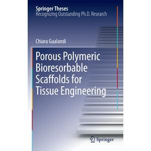 Porous Polymeric Bioresorbable Scaffolds for Tissue Engineering