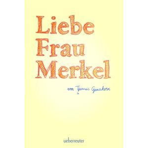 Liebe Frau Merkel