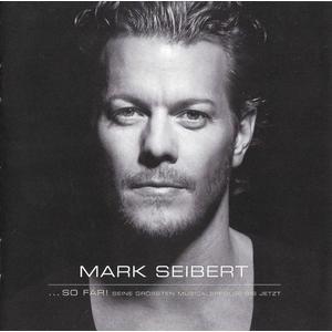 Seibert,Mark - .so far! Seine größten Musicalerfolge bis jetzt. - 1 CD
