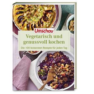 Apotheken Umschau: Vegetarisch mit Genuss kochen