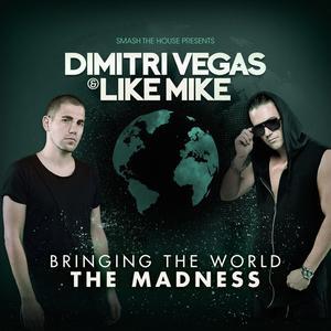 Bringing The World The Madness / Vegas,Dimitri & Like Mike