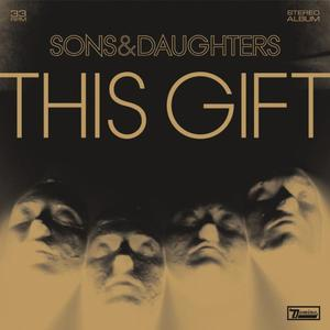 SONS AND DAUGHTERS - This Gift - 1 Vinyl-LP