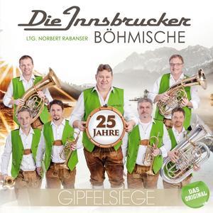 Innsbrucker Böhmische,Die - Gipfelsiege-25 Jahre - 1 CD
