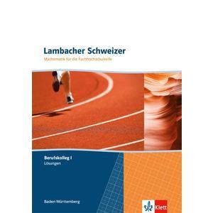 Lambacher Schweizer für die Fachhochschulreife. Mathematik für das Berufskolleg I