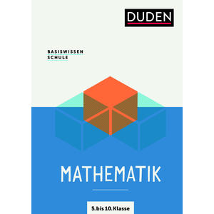 Basiswissen Schule – Mathematik 5. bis 10. Klasse