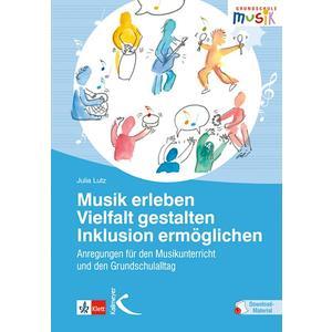 Musik erleben – Vielfalt gestalten – Inklusion ermöglichen