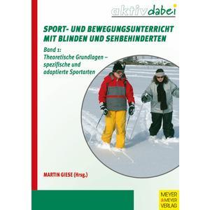 Sport und Bewegungsunterricht mit Blinden und Sehbehinderten