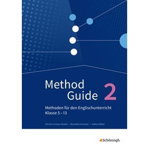 Method Guide / Method Guide - Methoden für den Englischunterricht - Klassen 5 - 13 - Neubearbeitung
