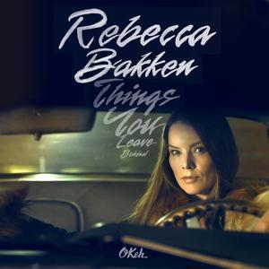 Bakken,Rebekka - Things You Leave Behind - 1 CD