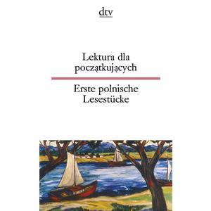 Lektura dla poczatkujacych, Erste polnische Lesestücke