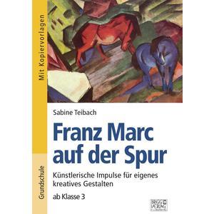 Franz Marc auf der Spur