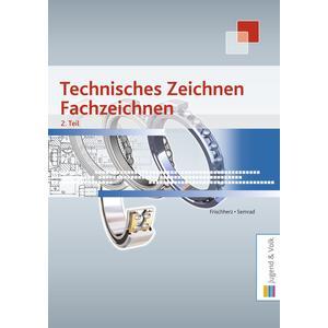 Technisches Zeichnen, Fachzeichnen 2. Teil