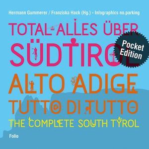 Total alles über Südtirol / Alto Adige - tutto di tutto / The Complete South Tyrol