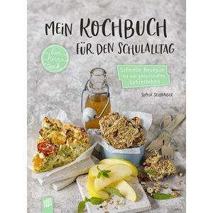 """Mein Kochbuch für den Schulalltag """"live – love – teach"""""""