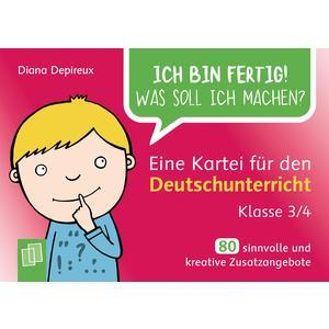 Ich bin fertig! Was soll ich machen? Eine Kartei für den Deutschunterricht – Klasse 3/4