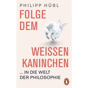 Folge dem weißen Kaninchen ... in die Welt der Philosophie