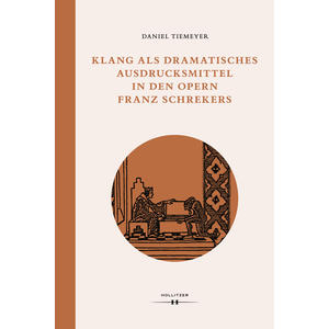 Klang als dramatisches Ausdrucksmittel in den Opern Franz Schrekers